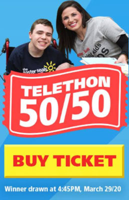 Telethon 50/50 - Buy Tickets - Winner drawn at 4:45 on March 29