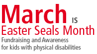 EASTER SEALS AIMS TO RAISE FUNDS AND AWARENESS FOR KIDS WITH PHYSICAL DISABILITIES DURING CAMPAIGN MONTH March 1, 2013 – Today marks the beginning of March is Easter Seals Month, Easter...